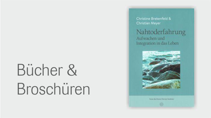 Nahtoderfahrung, Aufwachen Und Integration In Das Leben Von C. Meyer & C. Brekenfeld